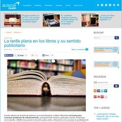 La tarifa plana en los libros y su sentido publicitario - Bloggin Zenith