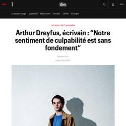 """#SELECTION800 Arthur Dreyfus, écrivain : """"Notre sentiment de culpabilité est sans fondement"""": Sa génération a ..."""