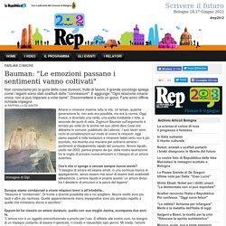 """Bauman: """"Le emozioni passano i sentimenti vanno coltivati"""" - Repubblica delle Idee 2012 - Scrivere il futuro"""