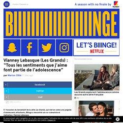 """Vianney Lebasque (Les Grands) : """"Tous les sentiments que j'aime font partie de l'adolescence"""""""