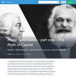 Moral Sentiments - part one - The Myth of Capital (with images) · SuaveBel