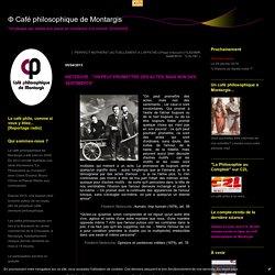 """NIETZSCHE : """"ON PEUT PROMETTRE DES ACTES, MAIS NON DES SENTIMENTS"""" : Φ Café philosophique de Montargis"""