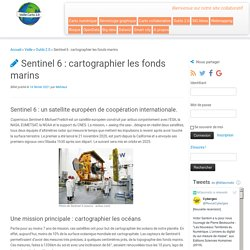 Sentinel 6 : cartographier les fonds marins