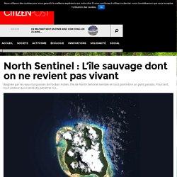North Sentinel : L'île sauvage dont on ne revient pas vivant