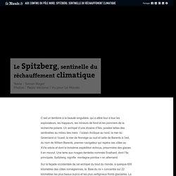 Aux confins du pôle Nord, Spitzberg, sentinelle du réchauffement climatique
