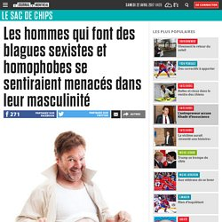 Les hommes qui font des blagues sexistes et homophobes se sentiraient menacés dans leur masculinité