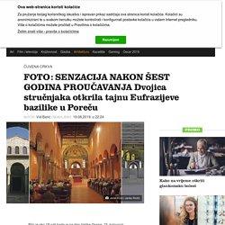 FOTO: SENZACIJA NAKON ŠEST GODINA PROUČAVANJA Dvojica stručnjaka otkrila tajnu Eufrazijeve bazilike u Poreču