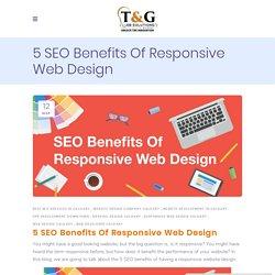 5 SEO Benefits Of Responsive Web Design