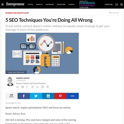 5 SEO Techniques You're Doing All Wrong