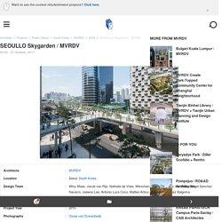 SEOULLO Skygarden / MVRDV