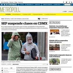 SEP suspende clases en CDMX