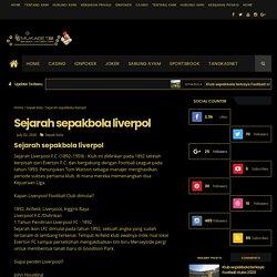 Sejarah sepakbola liverpol - Judi Online Bola Mukabet88