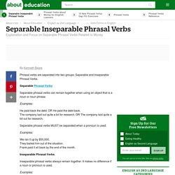 Separable Inseparable Phrasal Verbs