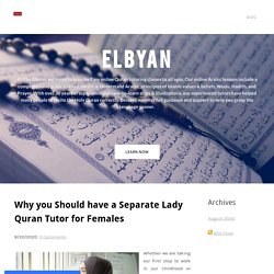 Why you Should have a Separate Lady Quran Tutor for Females - Online quran learning - Elbyan