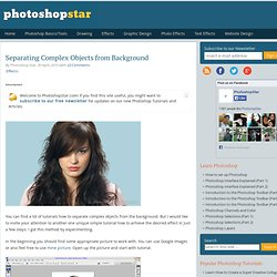 Separating Complex Objects from Background | PhotoshopStar