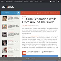 10 Grim Separation Walls From Around The World