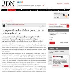 La séparation des tâches pour contrer la fraude interne - JDN
