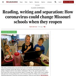 Reading, writing and separation: How coronavirus could change Missouri schools when they reopen