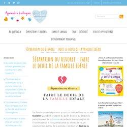 Séparation ou divorce : faire le deuil de la famille idéale