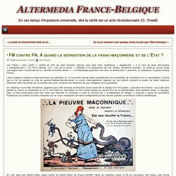 FM contre FN. À quand la séparation de la franc-maçonnerie et de l'État ?