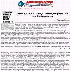On Lesbian Separatism - Women, wimmin, womyn, womin, whippets by Julie McRossin