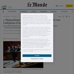 «Séparatisme»: les députés s'acheminent vers l'adoption d'un texte clivant
