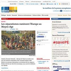 Régions : Les séparatismes ramènent l'Europe au Moyen-Age