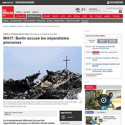 MH17: Berlin accuse les séparatistes prorusses