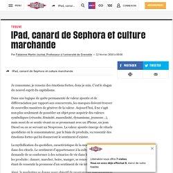 IPad, canard de Sephora et culture marchande