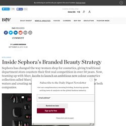 Inside Sephora's Branded Beauty Strategy