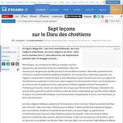 Le Figaro Magazine : <P>Sept leçons sur le Dieu des chrétiens</P>