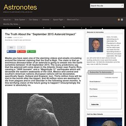 The Truth About the September 2015 Asteroid Impact