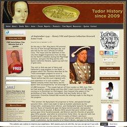16 September 1541 - Henry VIII and Queen Catherine Howard Enter York - The Anne Boleyn Files