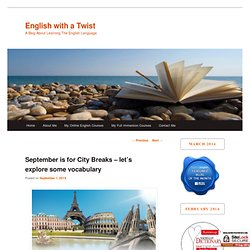 September is for City Breaks – let's explore some vocabulary