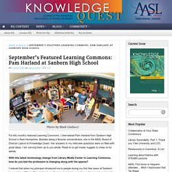 September's Featured Learning Commons: Pam Harland at Sanborn High School