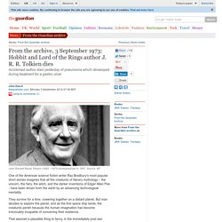 From the archive, 3 September 1973: Hobbit and Lord of the Rings author J. R. R. Tolkien dies