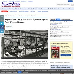 28 September 1894: Marks and Spencer opens its first 'Penny Bazaar'
