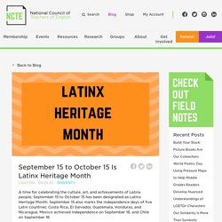 September 15 to October 15 Is Latinx Heritage Month