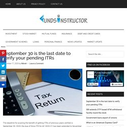 September 30 is the last date to verify your pending ITRs