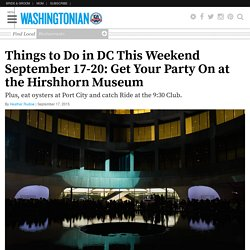 Things to Do in DC This Weekend September 17-20: Get Your Party On at the Hirshhorn Museum