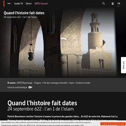 Quand l'histoire fait dates - 24 septembre 622 : l'an 1 de l'islam - Regarder le documentaire complet