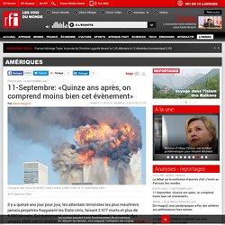 11-Septembre: «Quinze ans après, on comprend moins bien cet évènement» - Amériques