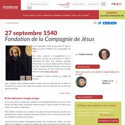 27 septembre 1540 - Fondation de la Compagnie de Jésus