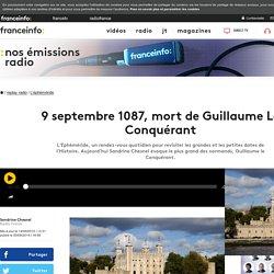 9 septembre 1087, mort de Guillaume Le Conquérant