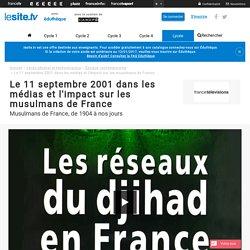 Le 11 septembre 2001 dans les médias et l'impact sur les musulmans de France - lesite.tv
