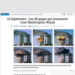 11 Septembre : ces 28 pages qui menacent l'axe Washington-Riyad