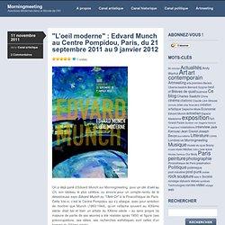 «L'oeil moderne : Edvard Munch au Centre Pompidou, Paris, du 21 septembre 2011 au 9 janvier 2012