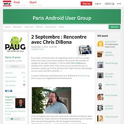 2 Septembre : Rencontre avec Chris DiBona - Paris Android User Group (Paris