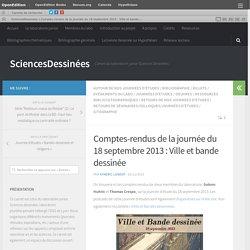 Comptes-rendus de la journée du 18 septembre 2013 : Ville et bande dessinée – SciencesDessinées