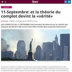 11-Septembre: et la théorie du complot devint la «vérité»